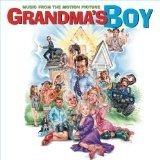 cd grandma's boy-music from the motion picture by various an