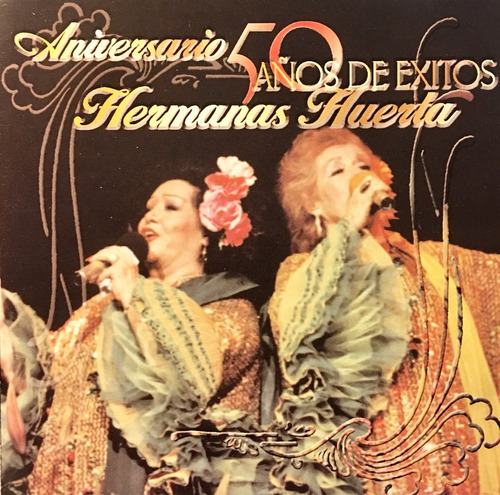 cd hermanas huerta 50 aniversario 50 años de exitos 2cds