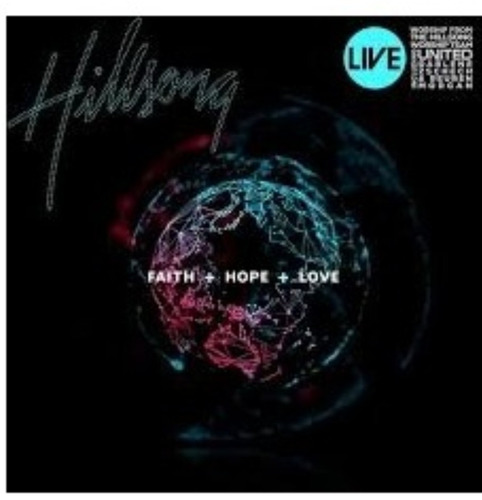 cd hillsong - faith + hope + love [original]