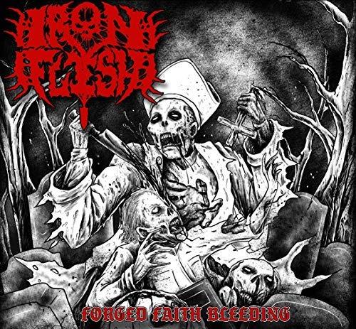 cd : iron flesh - forged faith bleeding