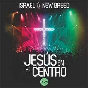 cd jesus en el centro israel houghton y new breed
