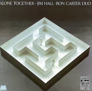 cd jim hall, ron carter, alone together [live]