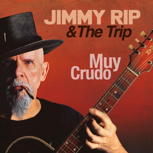 cd jimmy rip & the trip  muy crudo
