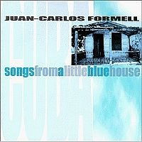cd juan carlos formell - songs from a little blue house (usa