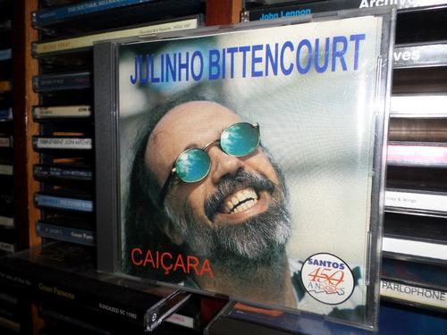cd julinho bittencourt - caiçara