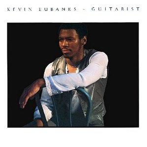 cd kevin eubanks guitarist