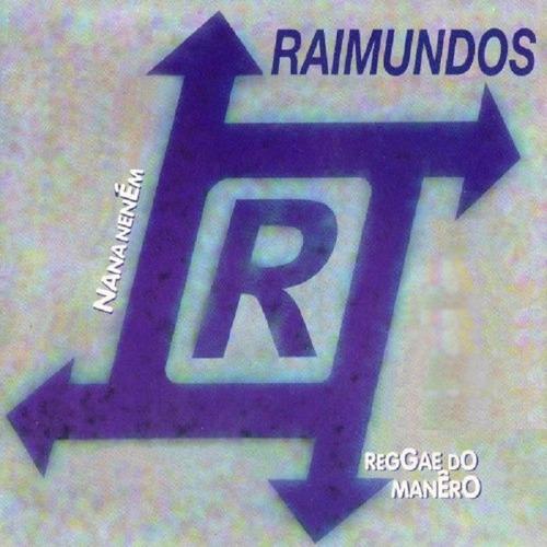 cd lacrado single raimundos nana nenem reggae do manero 1998