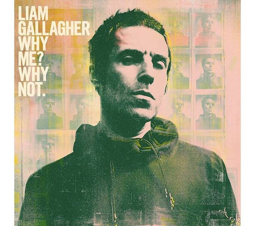 cd liam gallagher why me why ? not 2019