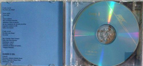 cd loop b - a música toca  ( frete r$ 8,00 )