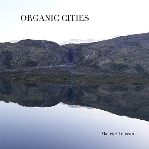 cd : maartje teussink - organic cities