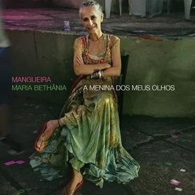 Cd Maria Bethania - Mangueira A Menina Dos Meus Olhos 2019
