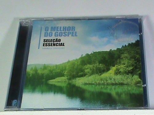 cd-melhor do gospel - sel. essencial (novo-original-lacrado)