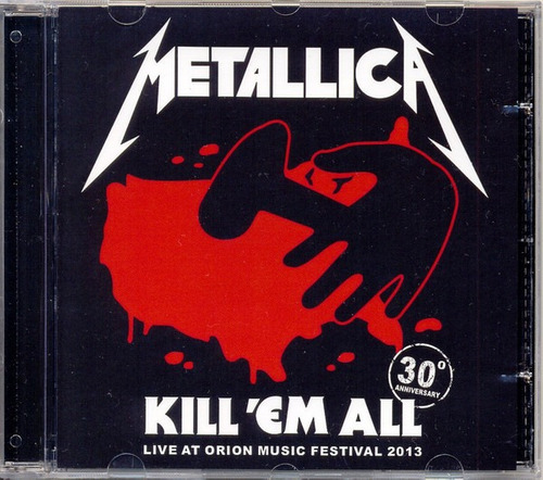 cd metallica kill ´em all live at orion festival 2013