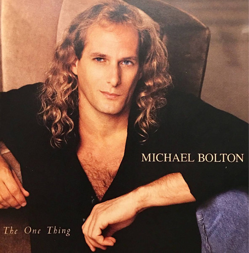 cd michael bolton the one thing