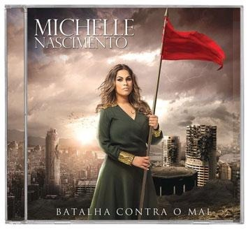 O BAIXAR GOSPEL MAL CONTRA CD NASCIMENTO MICHELLE BATALHA