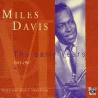 cd miles davis early years 1 1945-1947