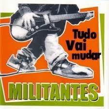 Militantes - Tudo Vai Muda 2003