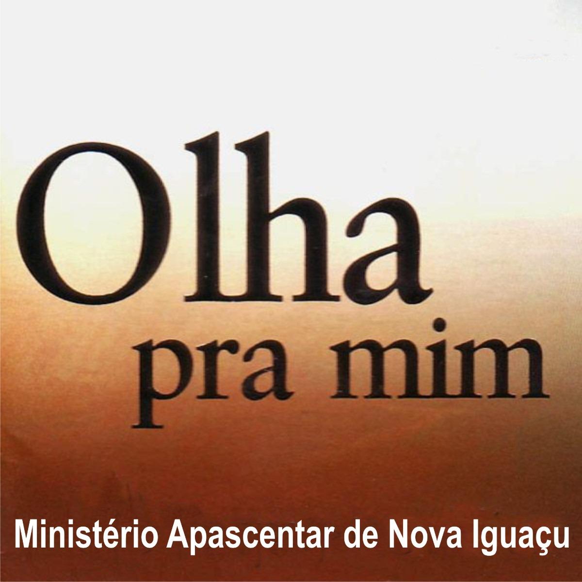cd ministerio apascentar de nova iguau olha pra mim