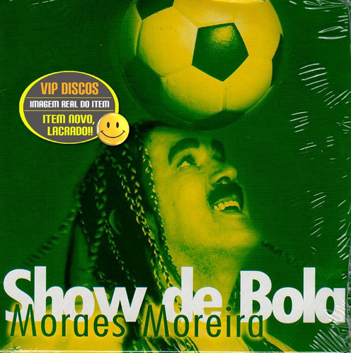 cd moraes moreira show de bola copa 2002 - lacrado raro!