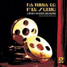 cd na trilha do meu sonho - a música no cinema brasileira