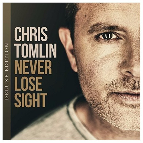 cd never lose sight chris tomlin