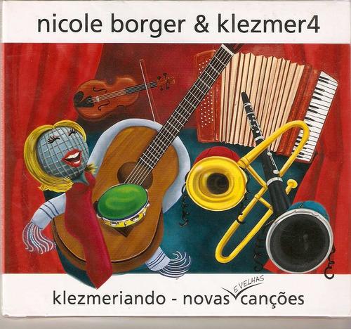 cd nicole borger & klezmer4 - klezmeriando - novas canções -