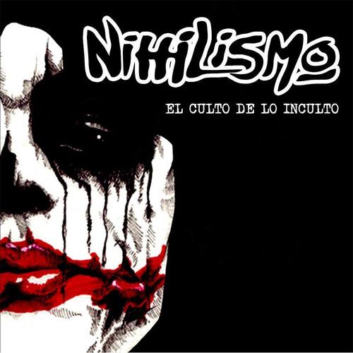 cd nihilismo - el culto de lo inculto (2013)