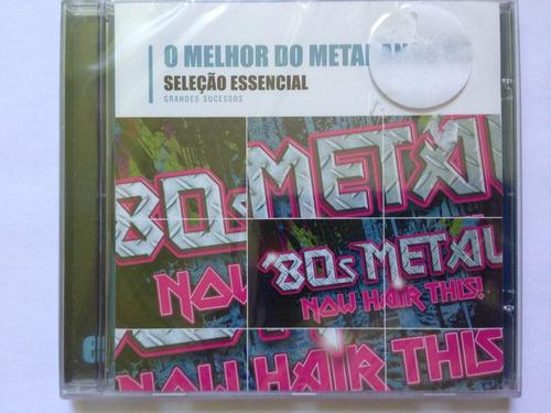 cd o melhor do metal anos 80 seleção essencial (lacrado)