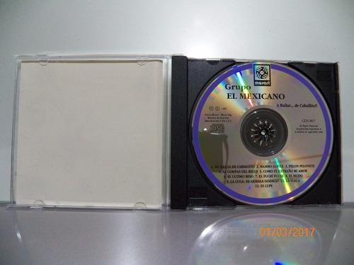 cd original grupo el mexicano a bailar de caballito