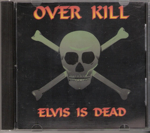 cd over kill - elvis is dead ( alemão ) 1993 overkill