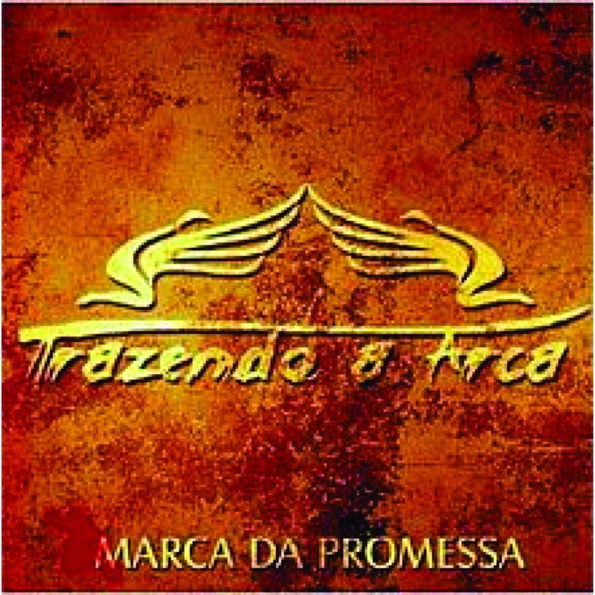o cd do trazendo a arca marca da promessa