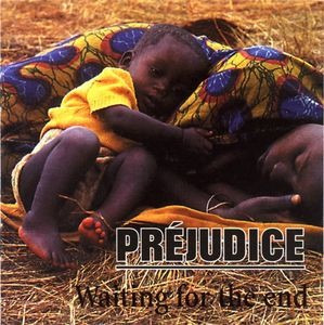 cd prejudice wainting for the end