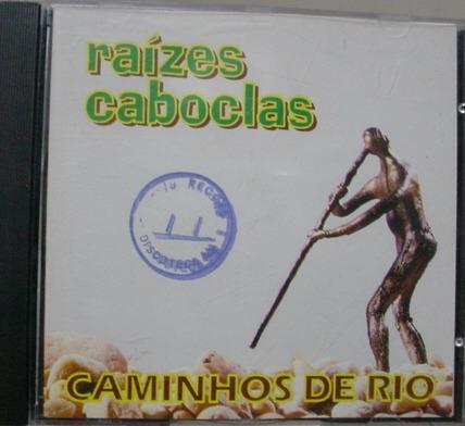 cd   raizes caboclas  :  caminhos do rio  -  b116