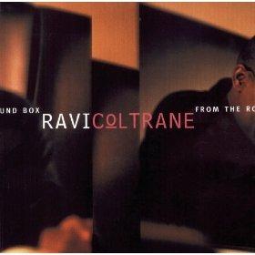 cd ravi coltrane from the round box