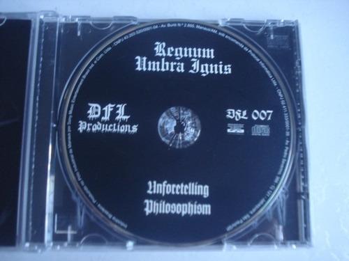 cd regnum umbra ignis - unforetelling philosophism