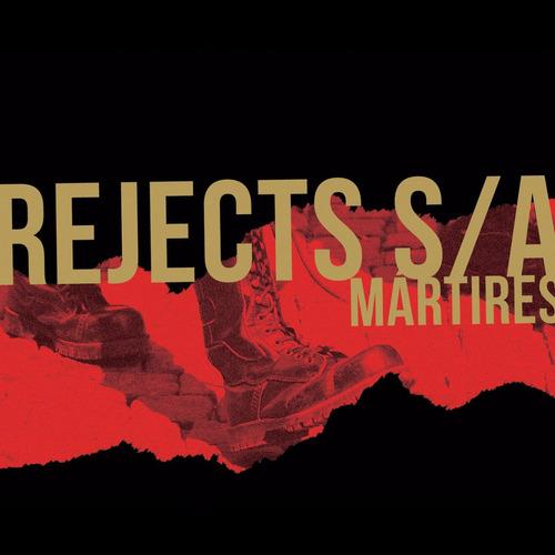 cd rejects s/a - mártires (punk rock oi!)