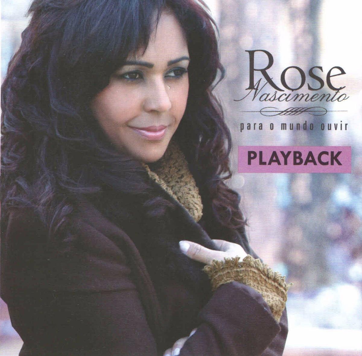 cd rose nascimento para o mundo ouvir playback gratis