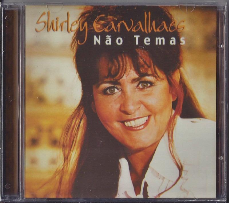 o cd da shirley carvalhaes nao temas