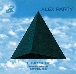 cd single alex party , u gotta be