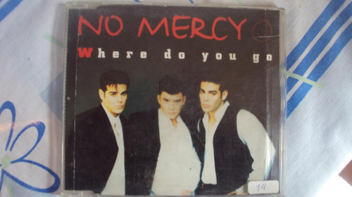 cd single no mercy where do you go