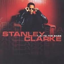 cd stanley clarke 1, 2, to the bass