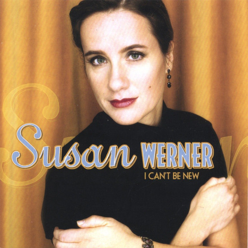 cd susan werner - i can't be new
