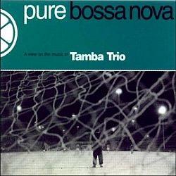 cd tamba trio - pure bossa nova (novo/lacrado)
