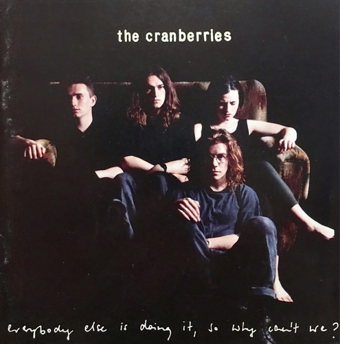 cd the cranberries everybody else is doing it so why cant we