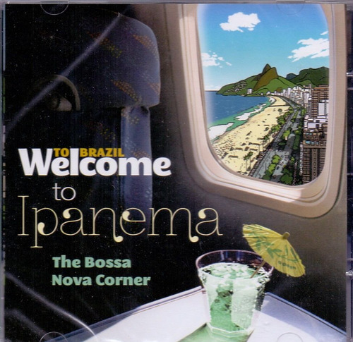 cd to brazil welcome to ipanema - the bossa nova - novo***