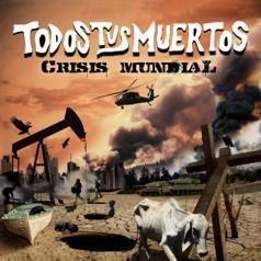 cd todos tus muertos - crisis mundial (2010)