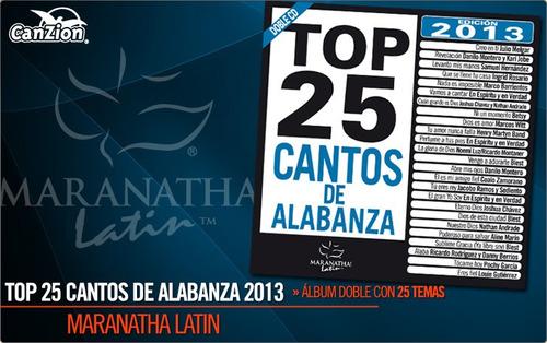 cd top 25 cantos de alabanza edicion 2013 2 cd's
