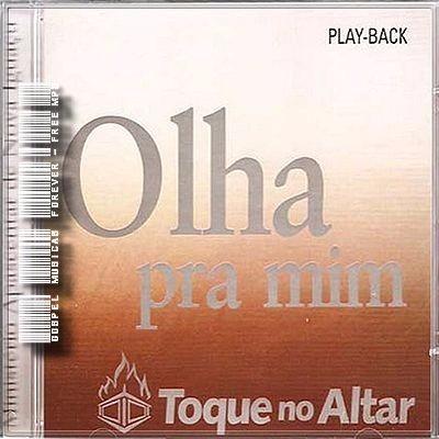 cd de toque no altar olha pra mim playback