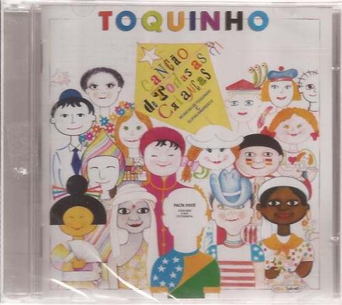 cd toquinho - canções de todas as crianças - lacrado