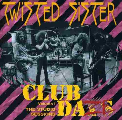 cd twisted sister club daze vol 1 studio sessions